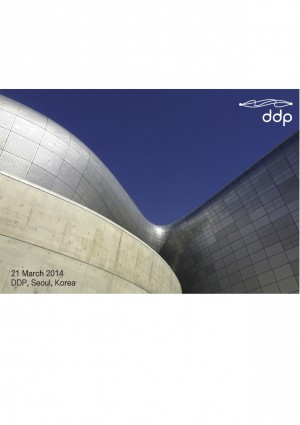 Dongdaemun Design Plaza (DDP) Grand Opening Ceremony + Subnework Meeting