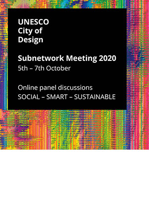 The UNESCO City of Design <br />Subnetwork Meeting 2020